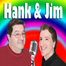 The All New Hank And Jim Show