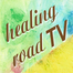 healing road TV