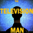 The Television Man