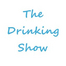 The Drinking Show