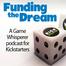 Funding the Dream with Kickstarter