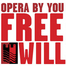 Opera by You / Free Will