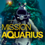 MISSION AQUARIUS Recorded Live Events