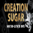 CREATION SUGAR Channel