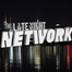 Late Night Network