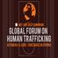 Global Forum on Human Trafficking