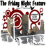 The Friday Night Feature