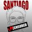 SantiagoUncensored