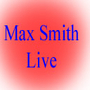 Max Smith Live
