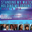 Standing My Watch, Holding My Ground