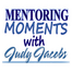 Mentoring with Judy Jacobs