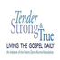 Tender, Strong, and True: Living the Gospel Daily