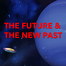 The Future & The New Past