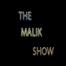 TheMalikShow