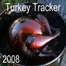 Turkey Tracker 2008