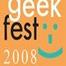 Geek Fest 2008