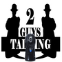 The 2GuysTalking Podcast Network