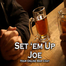 Set&#039;EmUpJoe