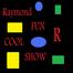 raymond fun show