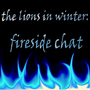 The Lions in Winter: Fireside Chat