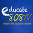 EDUCATE808 TV