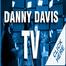 DANNY DAVIS TV