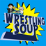Wrestling Soup