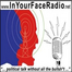In Your Face Radio recorded live on 5/1/12 at 1:06 PM EDT
