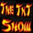 The T&#039;nT Show