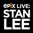 EPIX Live: Stan Lee