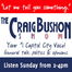 Craig Bushon Show