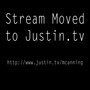 [Matt.C] ***STREAM CHANGED TO JUSTIN.TV***