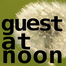 Guest at Noon 4 Tapestry --- 2/25/2013