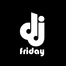 DJ-Friday