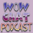 WoW Chat Podcast