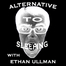 Alt2Sleep with @joelistcomedy and @ethanullman on @comedypipe!