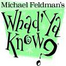 Michael Feldman's Whad'Ya Know? 05/07/11 10:02AM