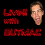 Live with Butmac