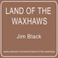 LAND OF THE WAXHAWS