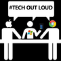 Tech Out Loud