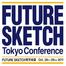 FUTURE SKETCH 東京会議
