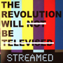 therevolutionwillbestreamed