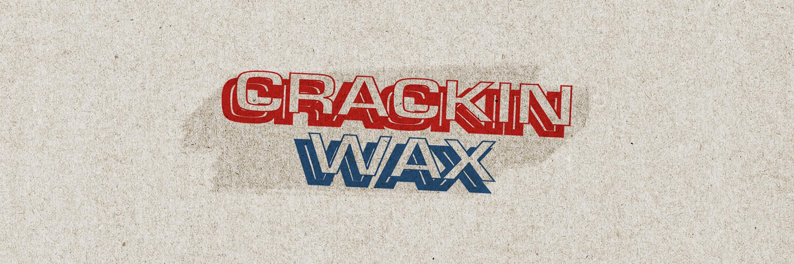 Crackin' Wax