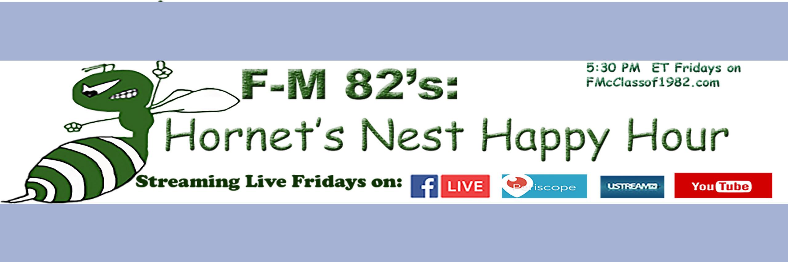 FM Class of 82's: Hornets Nest