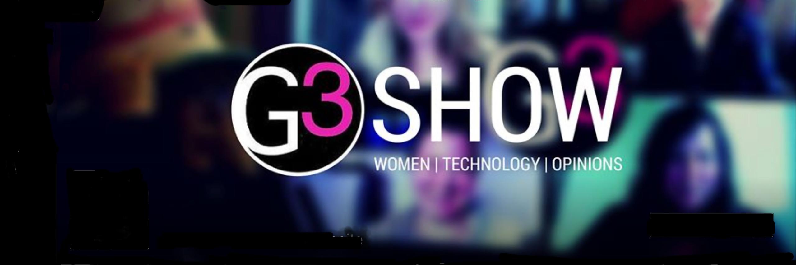 G3 - Women talking tech plus...
