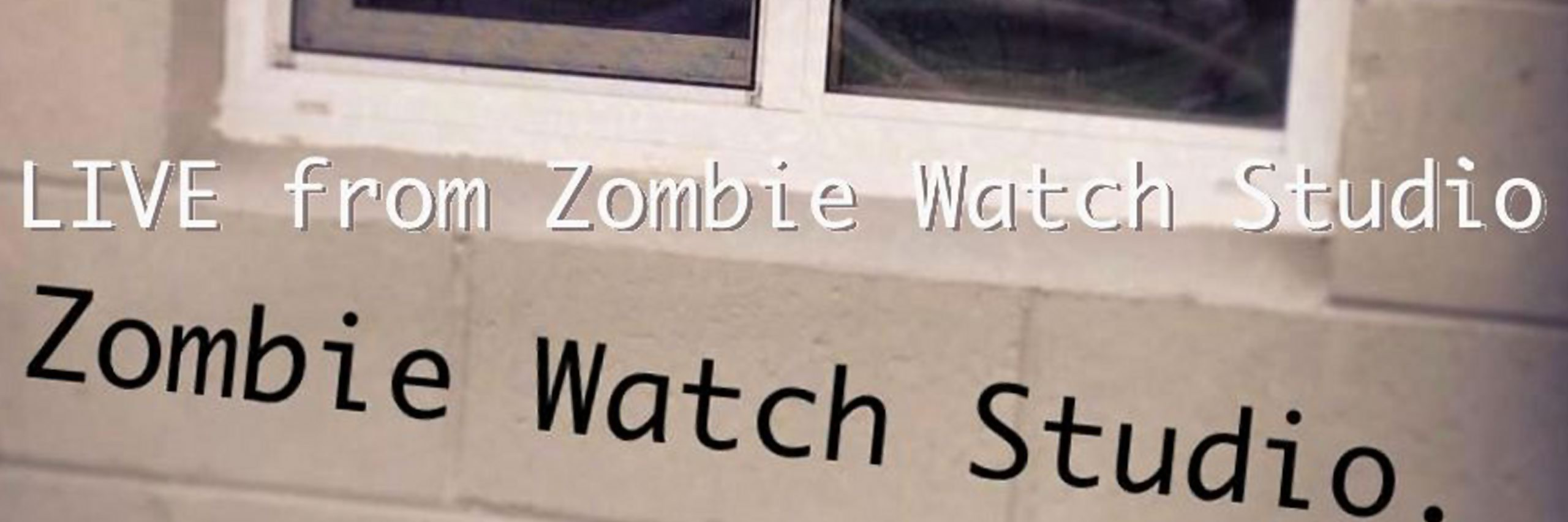 Live from Zombie Watch Studio