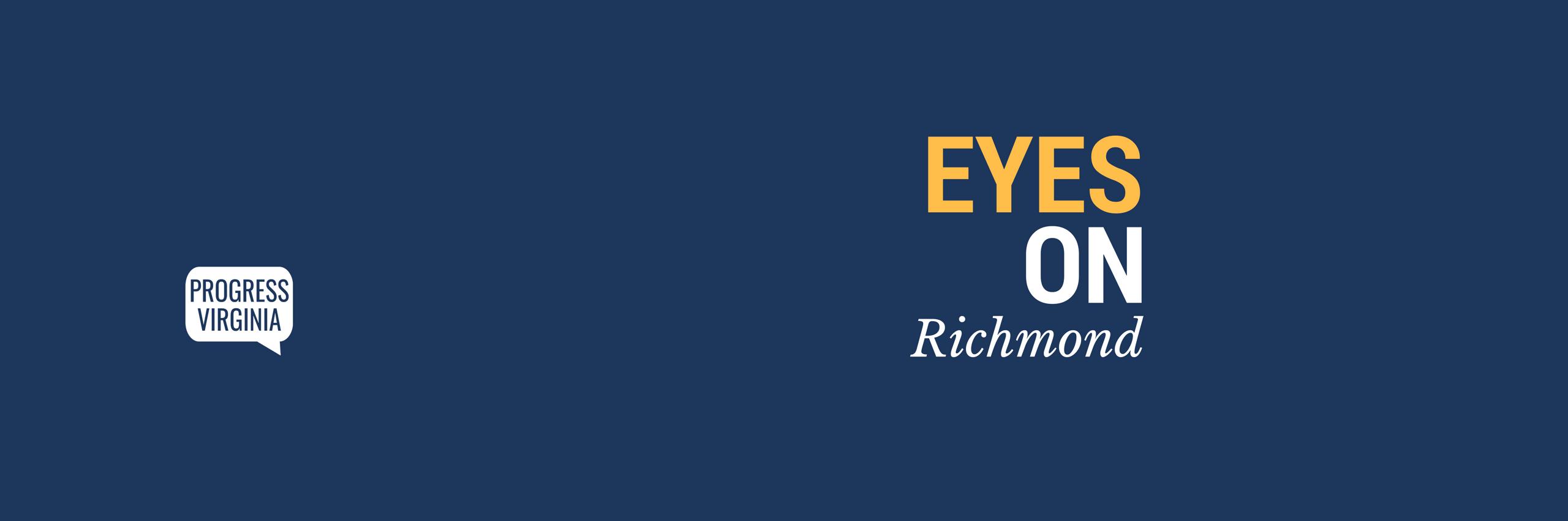 Progress Virginia Eyes on Richmond 2