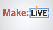 Make: Live