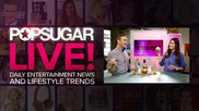 POPSUGAR Live
