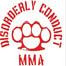 Disorderly Conduct MMA